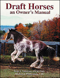 Draft Horses, An Owners Manual