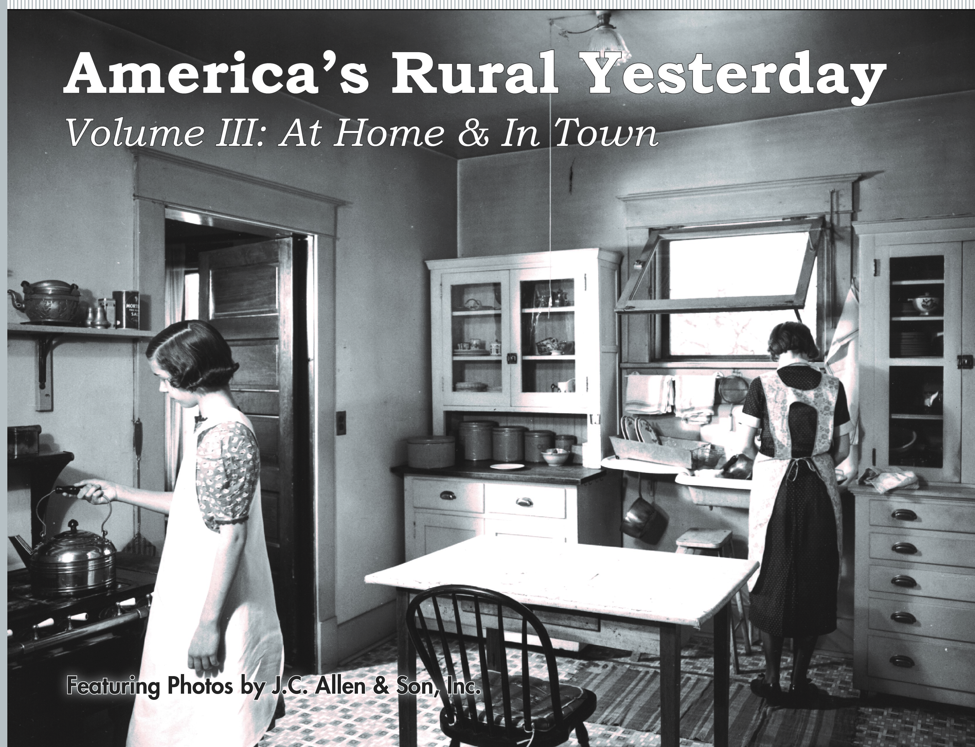 America's Rural Yesterday - Volume III:At Home & In Town